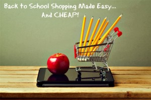 Back to School Shopping Made Easy... And CHEAP!